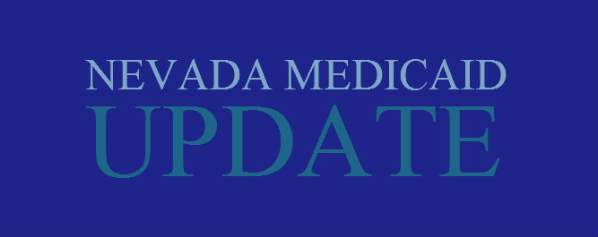 Nevada Medicaid Update